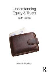 Understanding Equity & Trusts: Edition 6