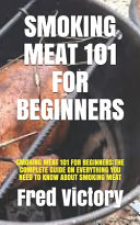 Smoking Meat 101 for Beginners