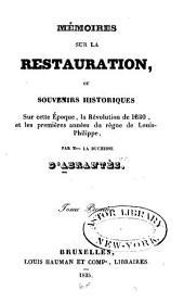Mémoires sur la Restauration: ou, Souvenirs historiques sur cette époque, la Révolution de 1830, et les premières années du règne de Louis-Philippe, Volume1