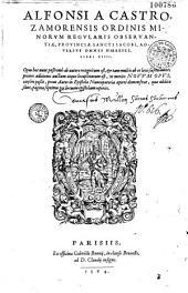 Alfonsi a Castro Zamorensis ... Adversus omnes haereses, libri xiiii...
