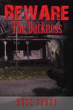 Beware the Darkness
