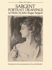 Sargent Portrait Drawings: 42 Works