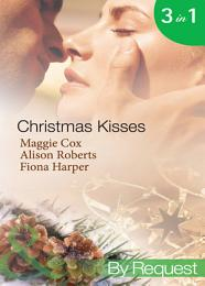 Christmas Kisses: The Spanish Billionaire's Christmas Bride / Christmas Bride-To-Be / Christmas Wishes, Mistletoe Kisses (Mills & Boon By Request)