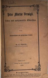 Peter Martyr Vermigli: Leben und ausgewählte Schriften