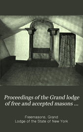 Proceedings of the Grand Lodge of Free and Accepted Masons of the State of New York