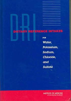 Dietary Reference Intakes for Water  Potassium  Sodium  Chloride  and Sulfate