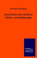 Griechische und R  mische G  tter  und Heldensage PDF