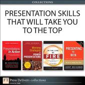 Presentation Skills That Will Take You to the Top (Collection): Edition 2