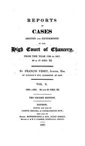 Reports of Cases Argued and Determined in the High Court of Chancery: From the Year 1789 to 1817, 29 to 57 Geo. III, Volume 11