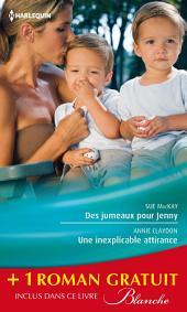 Des jumeaux pour Jenny - Une inexplicable attirance - Un médecin trop séduisant: (promotion)