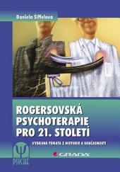Rogersovská psychoterapie pro 21. století: Vybraná témata z historie a současnosti