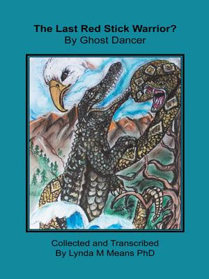 The Last Red Stick Warrior  by Ghost Dancer