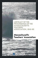 Abstract of the Proceedings of the Massachusetts Teachers  Association  1845 80 PDF