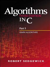 Algorithms in C, Part 5: Graph Algorithms, Edition 3