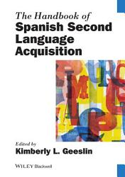 The Handbook Of Spanish Second Language Acquisition Book PDF