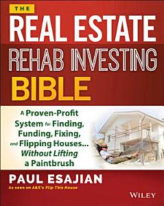 The Real Estate Rehab Investing Bible PDF