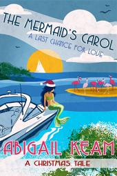 The Mermaid's Carol 5 (A Christmas Tale): (Last Chance Romance)