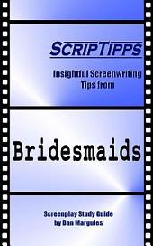 ScripTipps: Bridesmaids