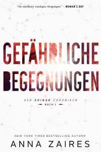Gef  hrliche Begegnungen  Buch 1 der Krinar Chroniken  PDF