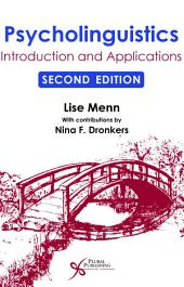 Psycholinguistics: Introduction and Applications, Second Edition