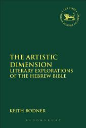 The Artistic Dimension: Literary Explorations of the Hebrew Bible