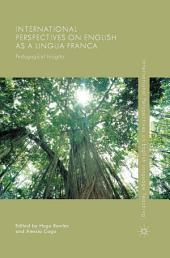 International Perspectives on English as a Lingua Franca: Pedagogical Insights