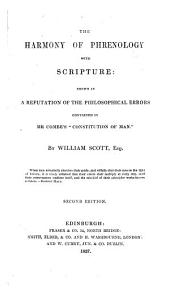"The harmony of phrenology with scripture: shewn in a refutation of the philosophical errors contained in Mr Combe's ""Constitution of man."""