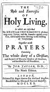 The rule and exercises of holy living, etc