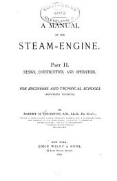 A Manual of the Steam-engine: For Engineers and Technical Schools; Advanced Courses ...