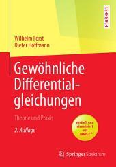Gewöhnliche Differentialgleichungen: Theorie und Praxis - vertieft und visualisiert mit Maple®, Ausgabe 2