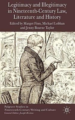 Legitimacy and Illegitimacy in Nineteenth Century Law  Literature and History