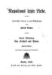 Napoleons letzte Liebe: historischer Roman in zwei Abtheilungen. Um Freiheit und Thron. 2,2