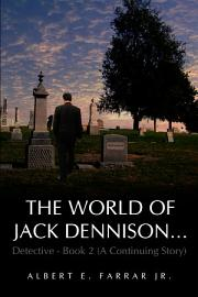 The World Of Jack Dennison   Detective   Book 2  A Continuing Story