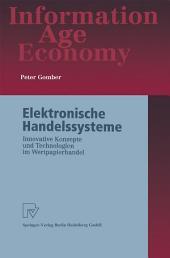 Elektronische Handelssysteme: Innovative Konzepte und Technologien im Wertpapierhandel