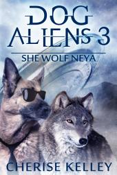 Dog Aliens 3: She Wolf Neya