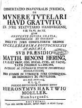 Dissertatio inauguralis juridica, De munere tutelari haud gratuito, ex jure statutario Hamburgensi, p. 3. Tit. 6. Art. 20. quam ... Sub praesidio Matth. Benoni Hering, ... Pro summis in vtroque jure consequendis honoribus ac privilegiis. D. 6. Maj. anno 1738. H.L.Q.C. Publico eruditorum examini sistit Hieronymus Hartwig Moller. Hamburgensis