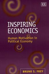 Inspiring Economics: Human Motivation in Political Economy
