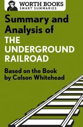 Summary and Analysis of The Underground Railroad
