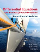 Differential Equations and Boundary Value Problems: Computing and Modeling, Edition 5