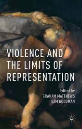 Violence and the Limits of Representation