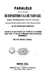 Paralelo entre la vida militar de Espartero y la de Narváez: obra interesante por su objeto, útil para los que quieran saber a punto fijo las hazañas de los espresados generales ...