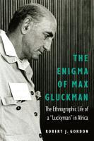 The Enigma of Max Gluckman PDF
