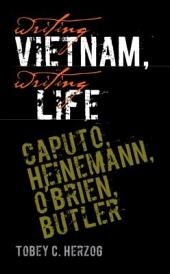 Writing Vietnam, Writing Life: Caputo, Heinemann, O'Brien, Butler