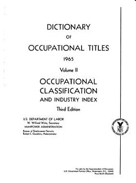 Dictionary of Occupational Titles  Occupational classification and industry index PDF