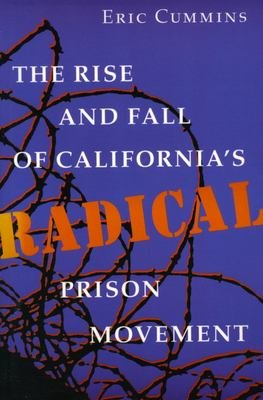 The Rise and Fall of California s Radical Prison Movement PDF
