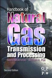 Handbook of Natural Gas Transmission and Processing: Edition 2