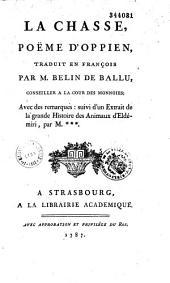 La Chasse, poème d'Oppien traduit en françois par M. Belin de Ballu,conseiller a la cour des monnoies ; avec des remarques: suivi d'un extrait de la Grande histoire des animaux d'Eldemiri