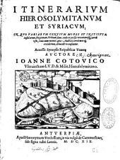 Itinerarium Hierosolymitanum et Syriacum... Accessit synopsis Reipublicae Venetae