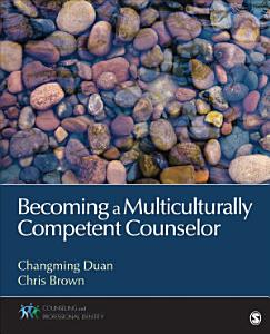 Becoming a Multiculturally Competent Counselor Book