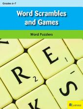 Word Scrambles and Games: Word Puzzlers for Grades 6-7